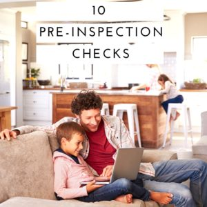 10 Pre-Inspection Checks for all Homeowners